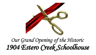 Grand Opening of the 1904 Estero Creek Schoolhouse